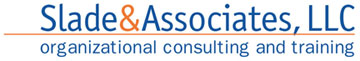 Slade & Associates, LLC - organizational consulting and training